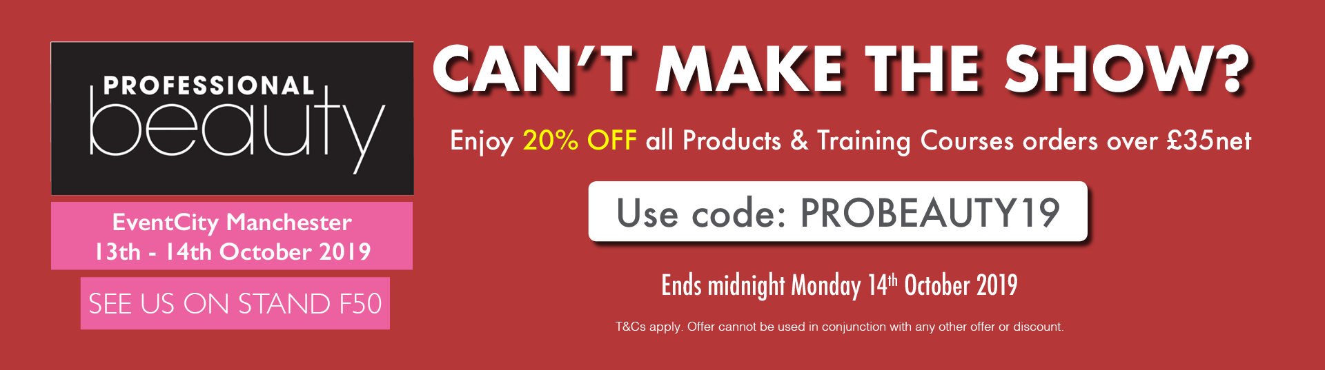 Enjoy 20% off orders over £35net using code PROBEAUTY19 ends midnight Monday 14th Oct!